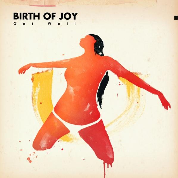 Birth_Of_Joy_-_Get_Well
